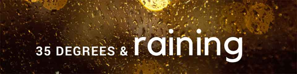 35 And Raining