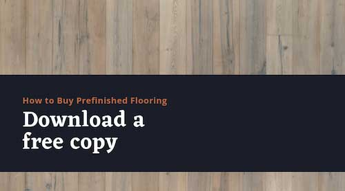 Prefinished Flooring Buying Guide - The Master's Craft
