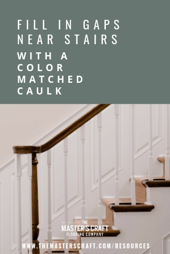 Fill In Gaps Near Stairs With a Color Matched Caulk