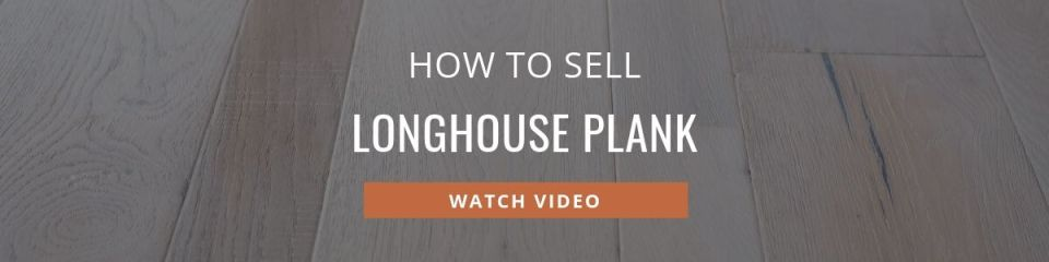 How to Sell Longhouse Plank
