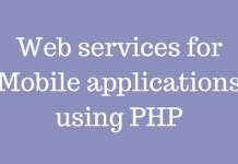 Web services for Mobile applications using PHP