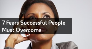 7 Fears Successful People Must Overcome