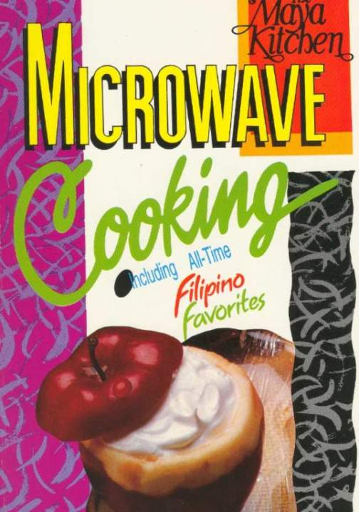 Microwave Cooking - Including All-Time Filipino Favorites
