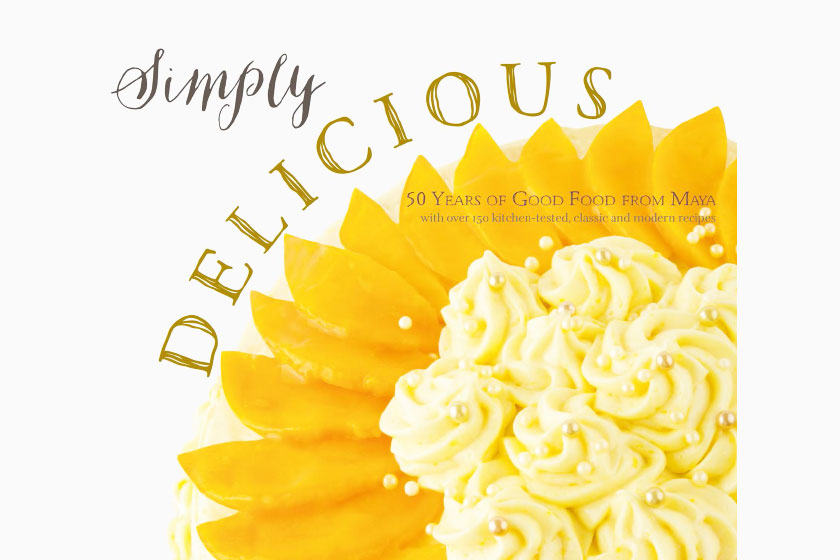 Simply Delicious: 50 Years of Good Food from MAYA