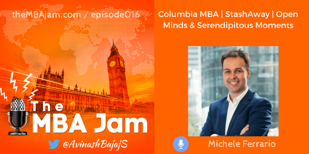 Episode #016 : Michele Ferrario | Columbia MBA | Stashaway Co-Founder and CEO | Open Minds and Serendipitous Moments