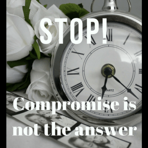 STOP: Compromise Is Not The Answer