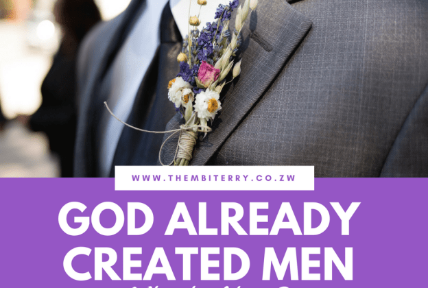 God Already Created Men, Why Should You?