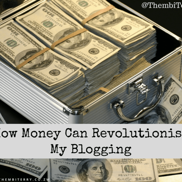 How Money Could Revolutionise My Blogging