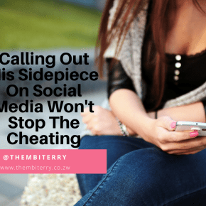 Calling Out His Sidepiece On Social Media Won't Stop The Cheating
