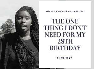 The One Thing I Don't Need For My 28th Birthday