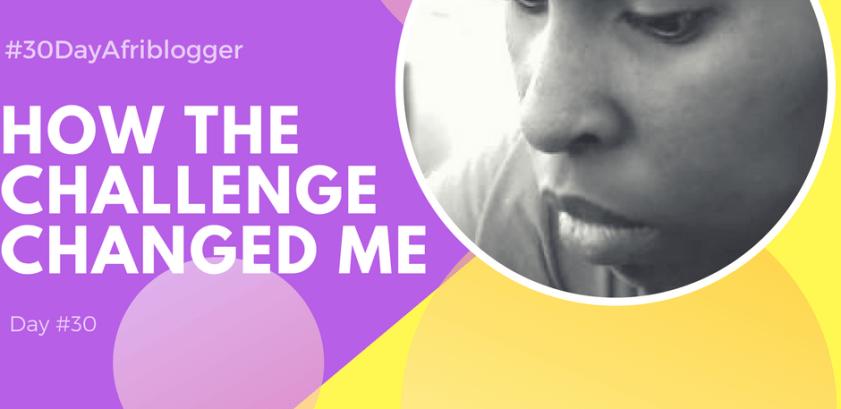 #30 How #30DayAfriblogger Changed Me