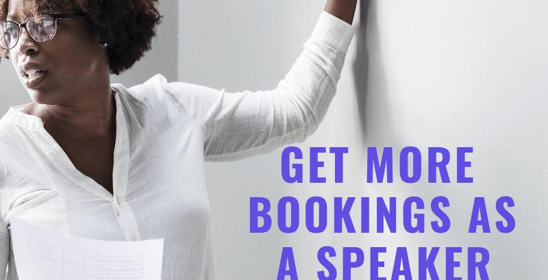 Get More Bookings As A Speaker