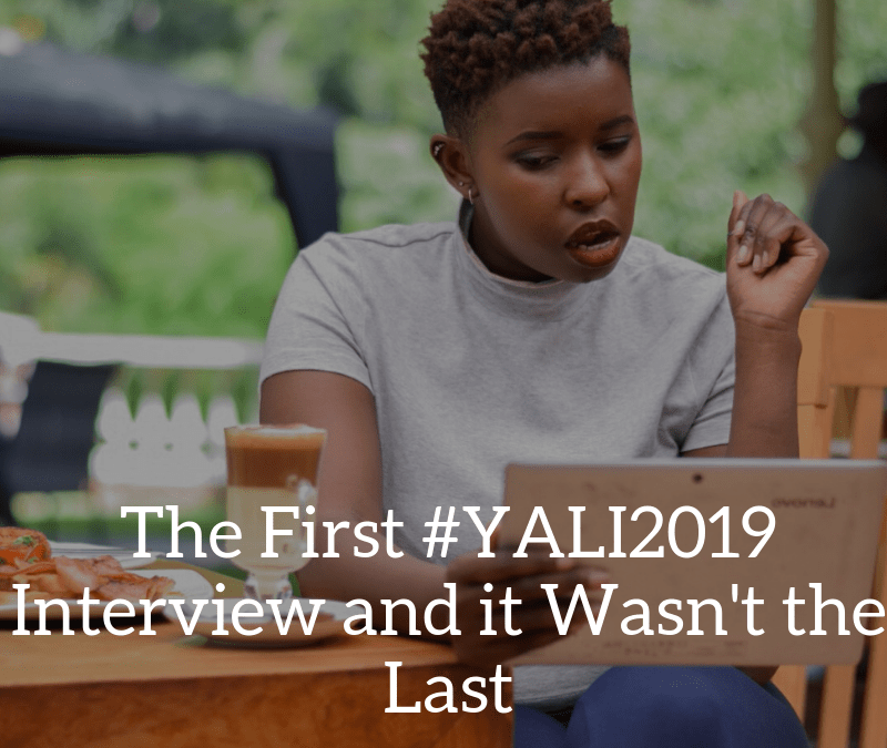 The First #YALI2019 Interview and it Wasn't the Last
