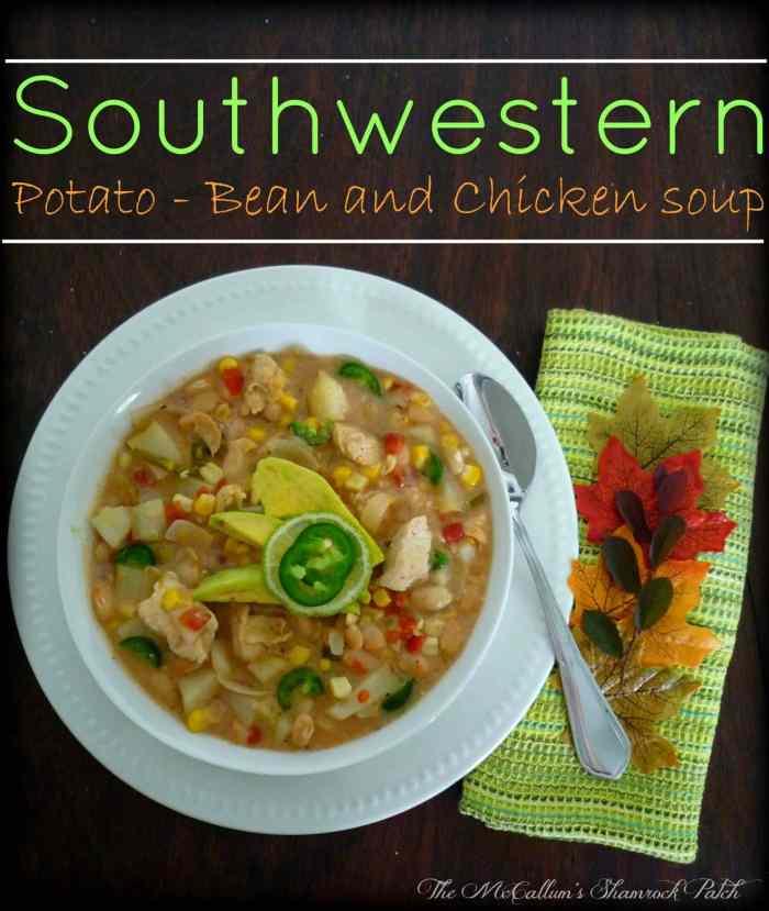 #SouthWestern #Potato #Bean and #Chicken #soup