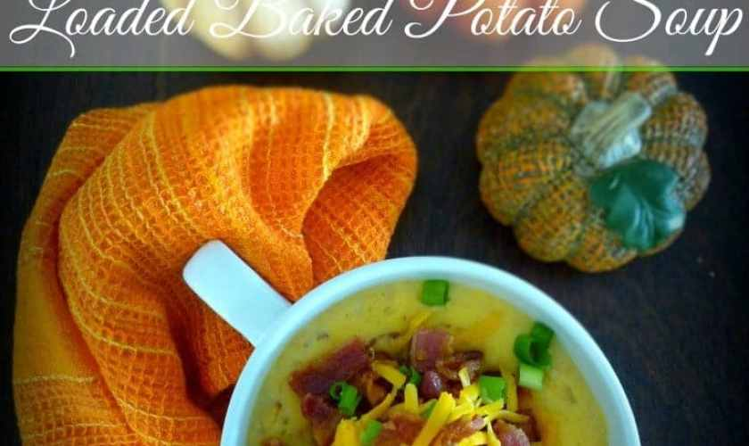 Loaded Baked Potato Soup – Inspired by Chili's