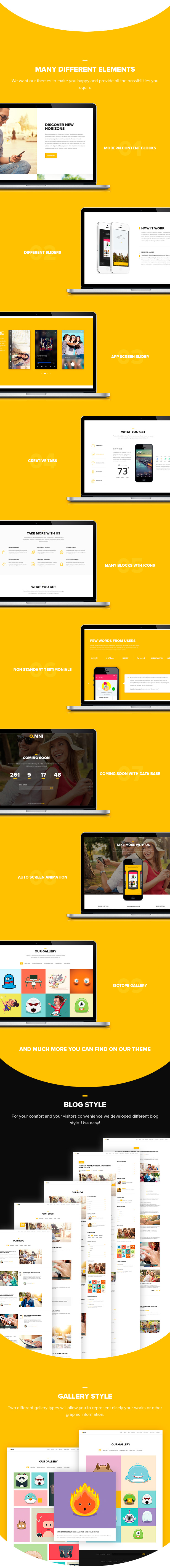 Blog Style, Gallery Style, Different Sliders, App Screen Slider, Creative Tabs, Blocks With Icons, Testimonials, Auto Screen Animation, Isotope Gallery, Coming Soon