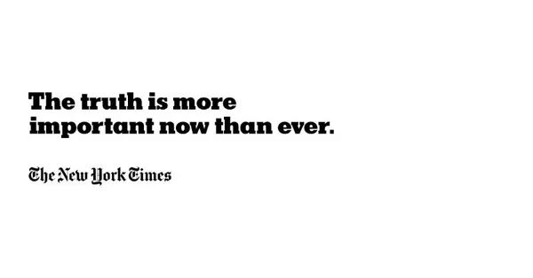 The truth is more important now than ever. The New York Times