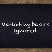 marketing basics ignored