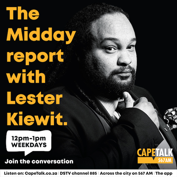 Lester Kiewit  hosts Cape Town's The Midday Report on CapeTalk