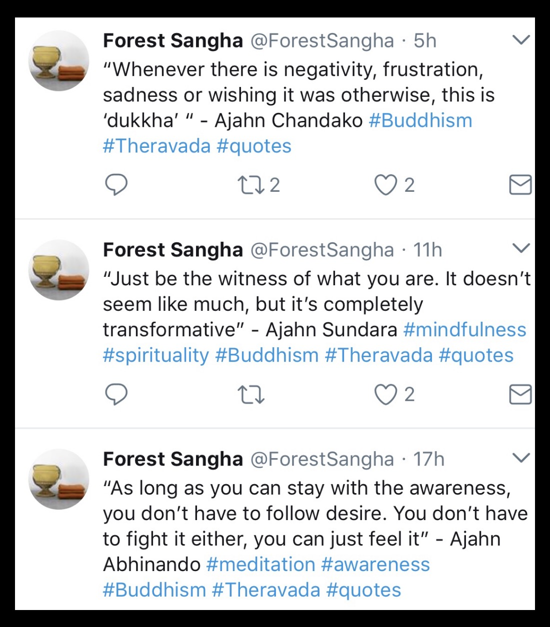 If You Are On Twitter, Consider Following The Forest Sangha Twitter Feed,  Focused On Quotes From The Monks And Nuns Of The Thai Forest Tradition.
