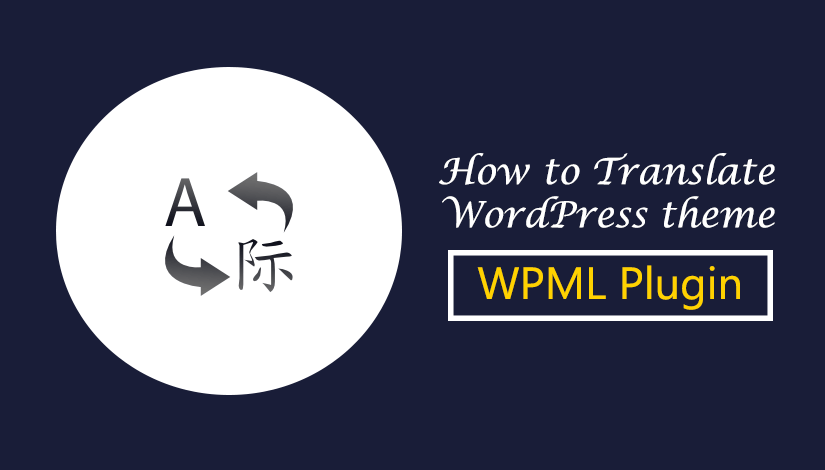 How-to-Translate-WordPress-Themes-with-WPML-Plugin