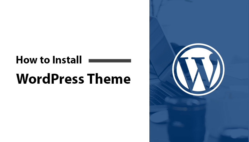 How to Install a WordPress Themes Tutorial 2021