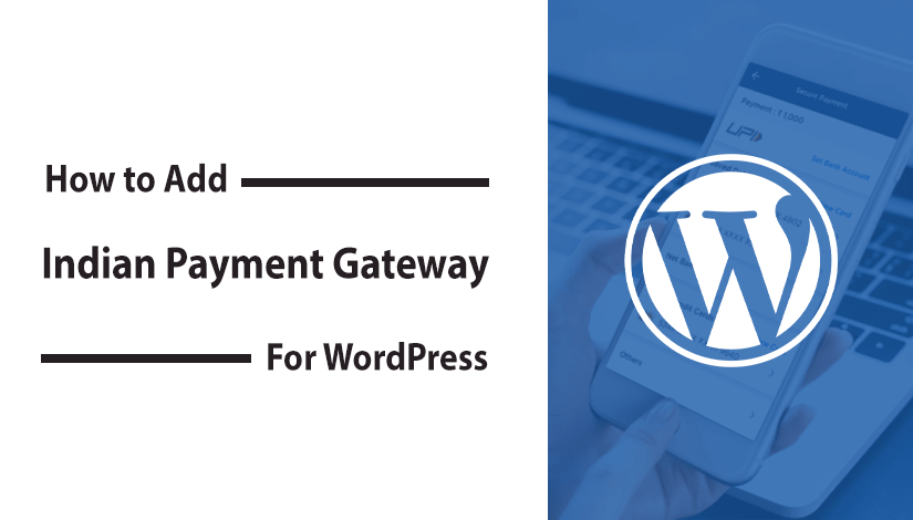 How to Add Indian Payment Gateway in WooCommerce