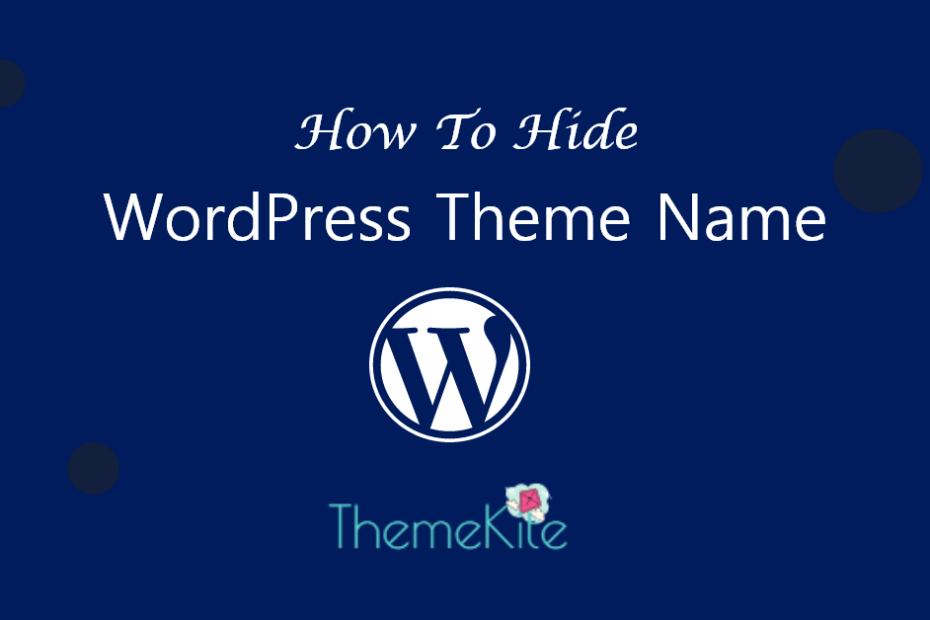 How To Hide WordPress Theme Name