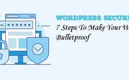 Techniques to Bulletproof Your WordPress Website Security