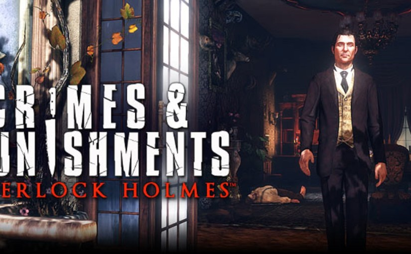 Review: Sherlock Holmes: Crimes & Punishments