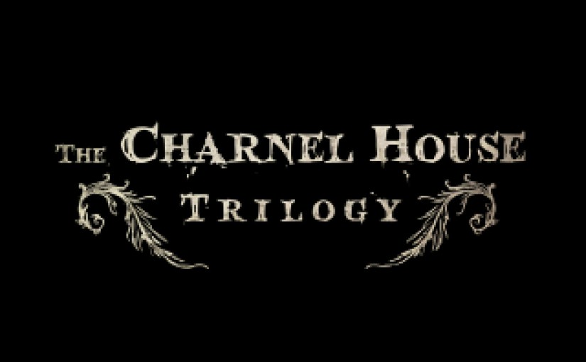 Review: The Charnel House Trilogy