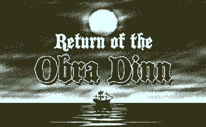 Review: Return of the Obra Dinn