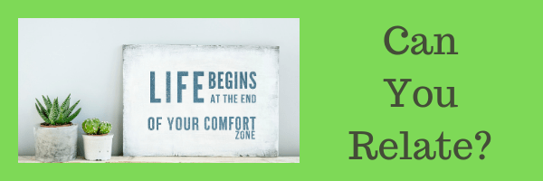 To tell you about getting out of your comfort zone.