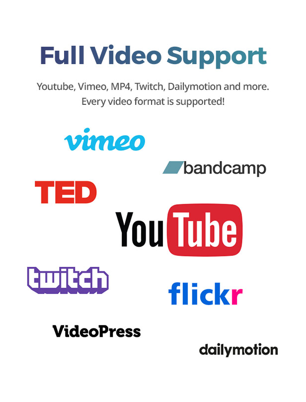 Full video support Vimeo and Dailymotion
