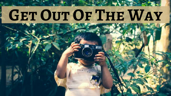 Get out of the way blog