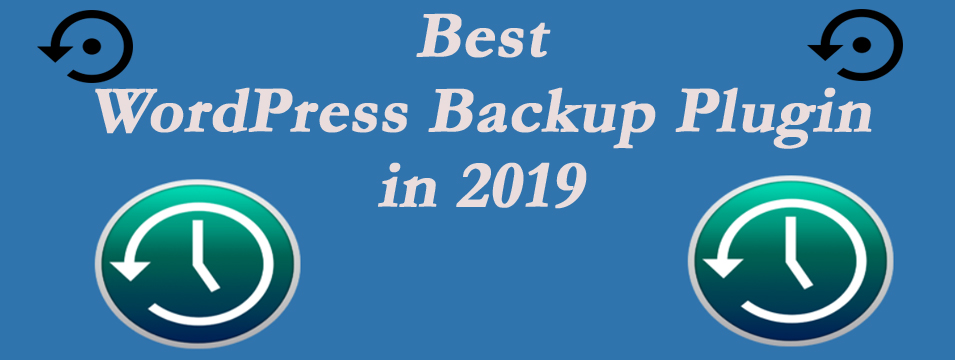 5 Best WordPress Backup Plugin in 2019