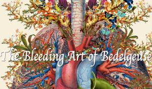 The Bleeding Art of Bedelgeuse