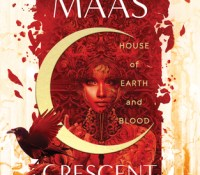 House of Earth and Blood, Crescent City by Sarah J Maas – A Netgalley extract review
