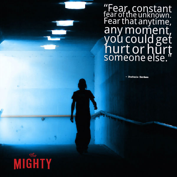 quote from Stefanie Herdman: Fear, constant fear of the unknown. Fear that anytime, any moment, could get hurt or hurt somewhere else.