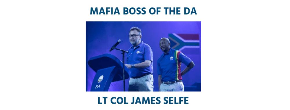 James Selfe mafia boss Democratic Alliance