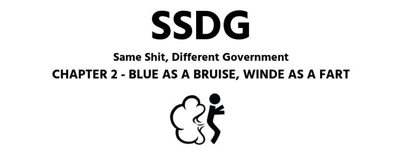 SSDG Same Shit, Different Government - Chapter 2 Blue as a Bruise Winde as a Fart