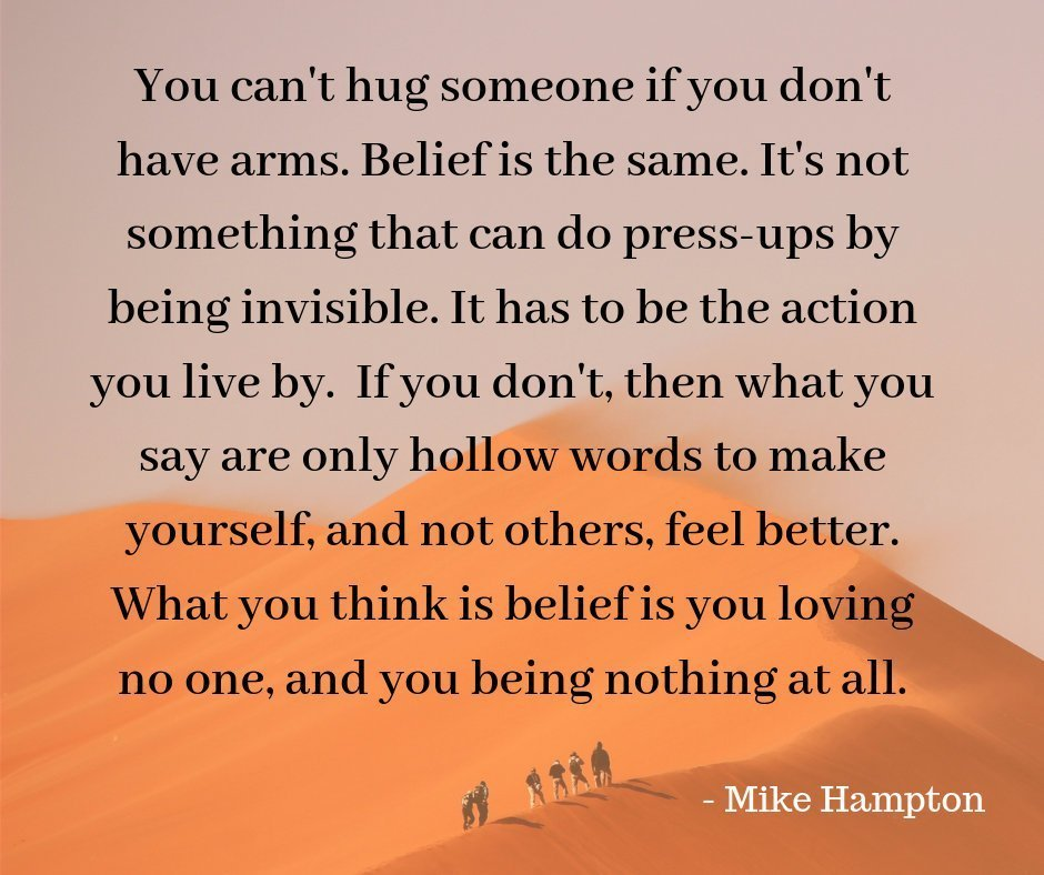 Belief cannot be imaginary - quote Mike Hampton