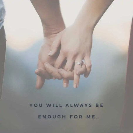 Husband and wife holding hands showing engagement ring. Text reads: You will always be enough for me.