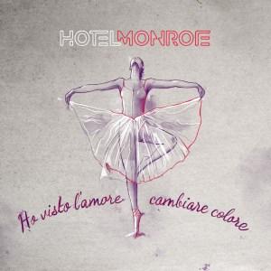 """""""Ho visto l'amore cambiare colore"""": il significato della speranza per gli Hotel Monroe"""