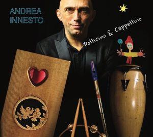 """Pollicino & Cappellino, il nuovo brano di Andrea Innesto """"Cucchia"""""""