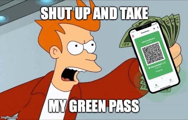 shut up and take my green pass