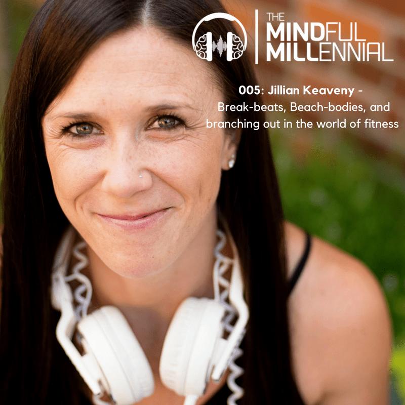 005: Jillian Keaveny – Break-beats, Beach-bodies, and branching out in the world of fitness