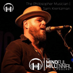 #12: Sam Krentzman | The Philosopher Musician