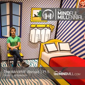 TheMindMill Abroad | Pt.5 - Berlin & Amsterdam