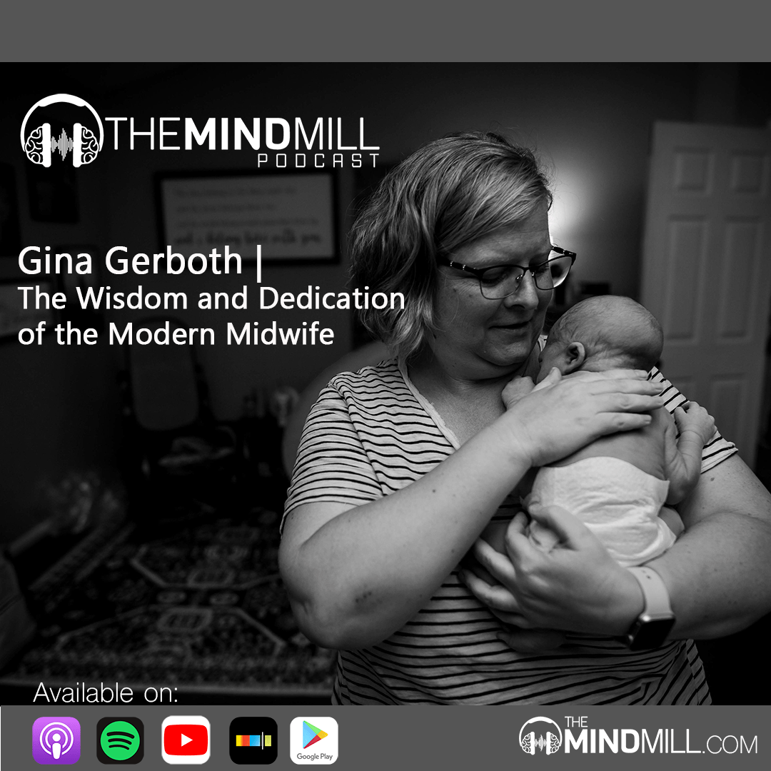 Gina Gerboth on The Mindmill Podcast. The Mindful Millennial, Midwife